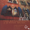 Italia! the renaissance of Jewish music .[sound recording]