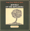 Songs from medieval Spain jewels of the Sephardim .[sound recording]